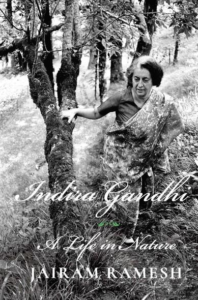 Indira Gandhi : A Life in Nature