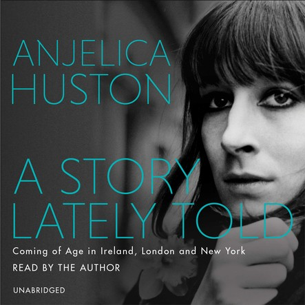 A Story Lately Told : Coming of Age in London, Ireland and New York