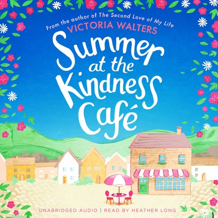 Summer at the Kindness Cafe : The heartwarming, feel-good read of the year