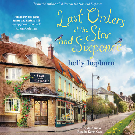 Last Orders at the Star and Sixpence : feel-good fiction set in the perfect village pub!