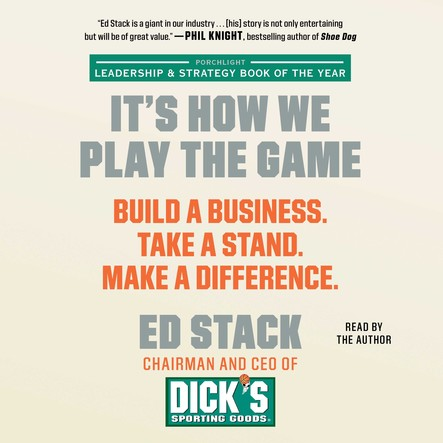 It's How We Play the Game : Build a Business. Take a Stand. Make a Difference.