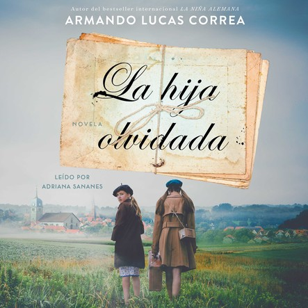 La hija olvidada (Daughter's Tale Spanish edition) : Novela