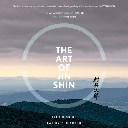 The Art of Jin Shin : The Japanese Practice of Healing with Your Fingertips