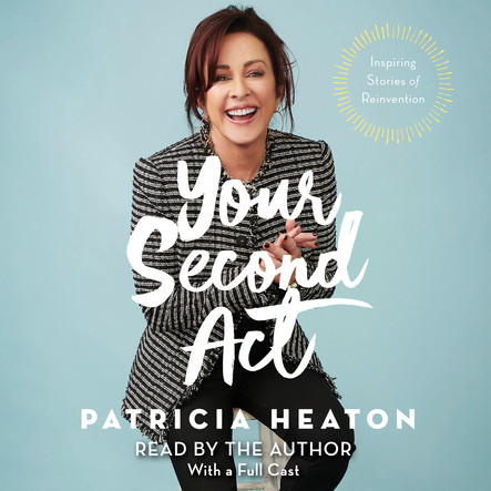 Your Second Act : Inspiring Stories of Transformation