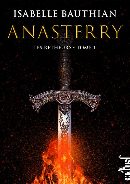 Anasterry : Les Rétheurs, T1