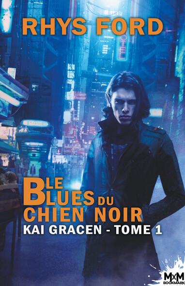 Le Blues du chien noir : Kai Gracen, T1