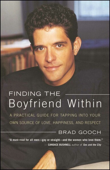 Finding the Boyfriend Within : A Practical Guide for Tapping into your own Scource of Love, Happiness, and Respect