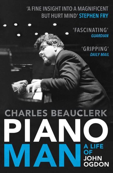Piano Man : Life of John Ogdon