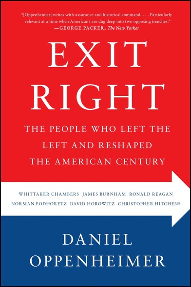 Exit Right : The People Who Left the Left and Reshaped the American Century