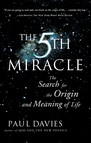 The Fifth Miracle : The Search for the Origin and Meaning of Life