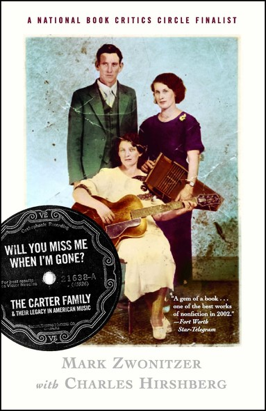 Will You Miss Me When I'm Gone? : The Carter Family and Their Legacy in American Mus