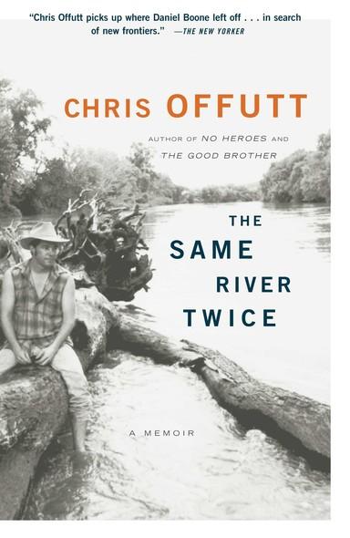 The Same River Twice : A Memoir