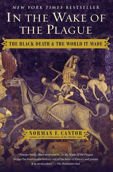 In the Wake of the Plague : The Black Death and the World It Made