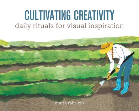 Cultivating Creativity : Daily Rituals for Visual Inspiration