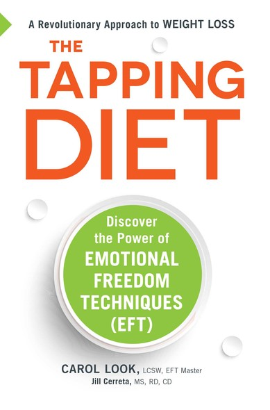 The Tapping Diet : Discover the Power of Emotional Freedom Techniques