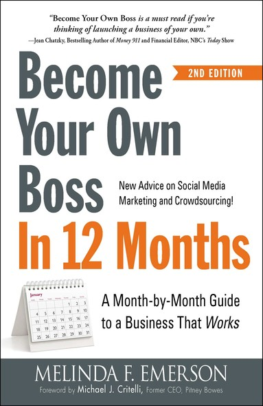 Become Your Own Boss in 12 Months : A Month-by-Month Guide to a Business that Works