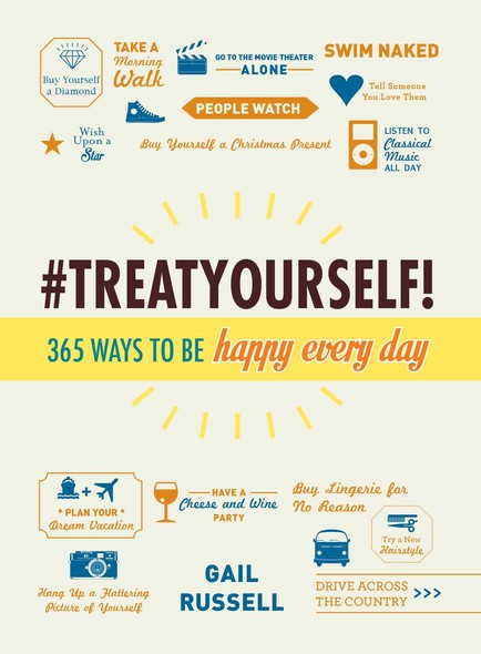 Treat Yourself! : 365 Ways to Be Happy Every Day