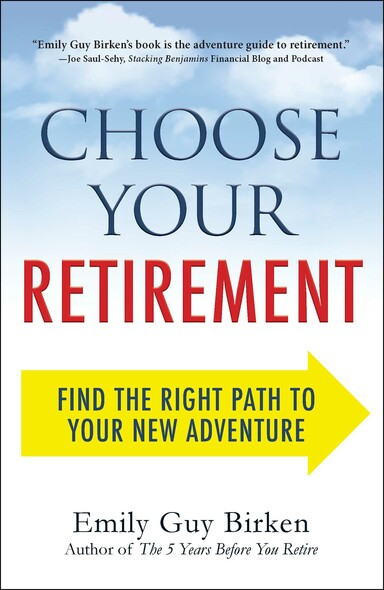 Choose Your Retirement : Find the Right Path to Your New Adventure