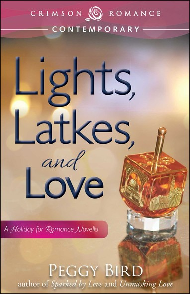 Lights, Latkes, and Love : A Holiday for Romance Novella