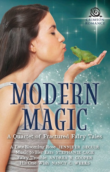 Modern Magic : A Quartet of Fractured Fairy Tales