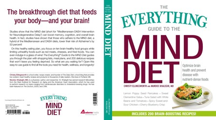 The Everything Guide to the MIND Diet : Optimize Brain Health and Prevent Disease with Nutrient-dense Foods