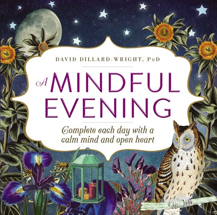 A Mindful Evening : Complete each day with a calm mind and open heart
