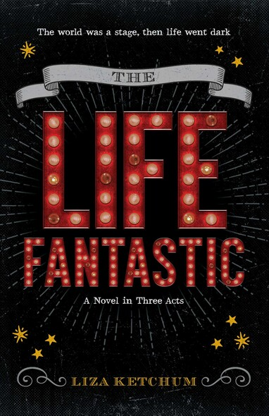The Life Fantastic : A Novel in Three Acts