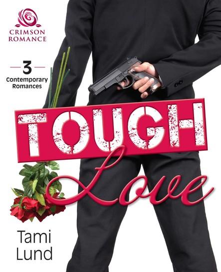 Tough Love : 3 Contemporary Romances