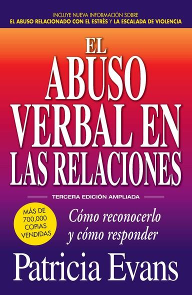 El abuso verbal en las relaciones (The Verbally Abusive Relationship) : Como reconocerlo y como responder