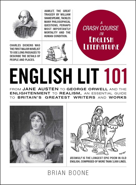 English Lit 101 : From Jane Austen to George Orwell and the Enlightenment to Realism, an essential guide to Britain's greatest writers and works