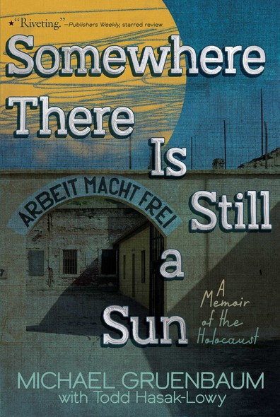 Somewhere There Is Still a Sun : A Memoir of the Holocaust