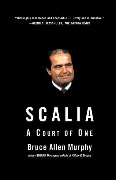 Scalia : A Court of One