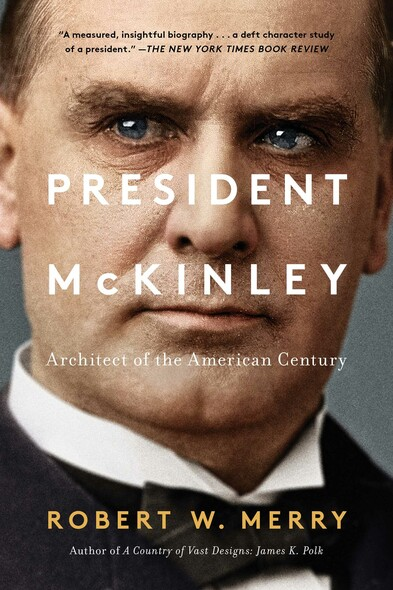 President McKinley : Architect of the American Century