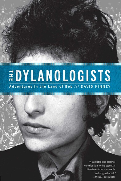 The Dylanologists : Adventures in the Land of Bob