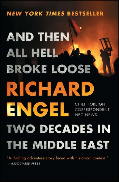 And Then All Hell Broke Loose : Two Decades in the Middle East