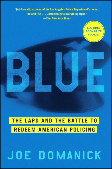 Blue : The LAPD and the Battle to Redeem American Policing