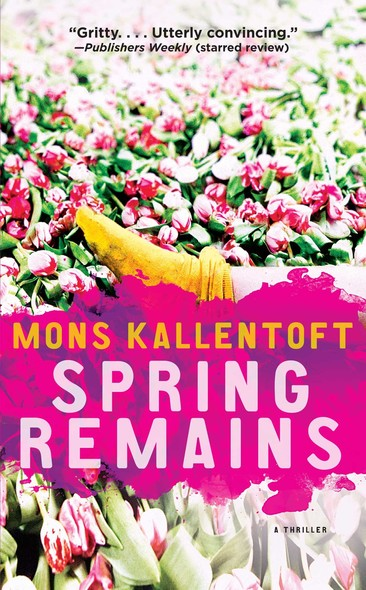 Spring Remains : A Thriller