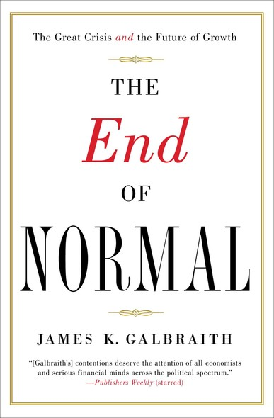 The End of Normal : The Great Crisis and the Future of Growth