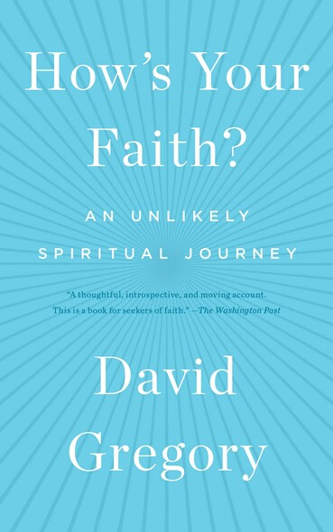 How's Your Faith? : An Unlikely Spiritual Journey