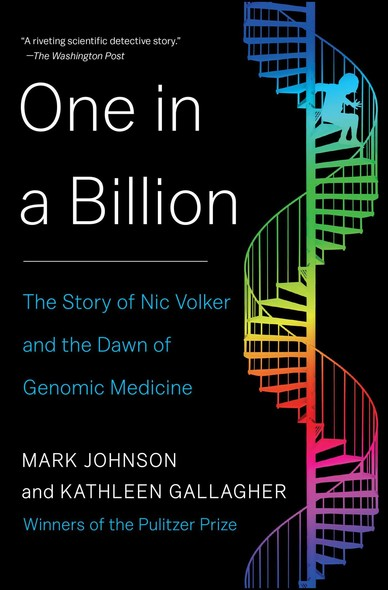 One in a Billion : The Story of Nic Volker and the Dawn of Genomic Medicine