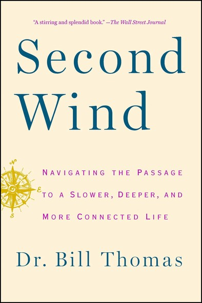 Second Wind : Navigating the Passage to a Slower, Deeper, and More Connected Life