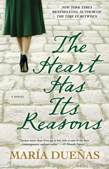 The Heart Has Its Reasons : A Novel
