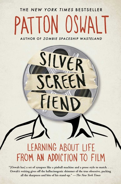 Silver Screen Fiend : Learning About Life from an Addiction to Film