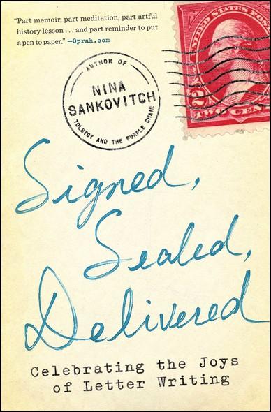 Signed, Sealed, Delivered : Celebrating the Joys of Letter Writing