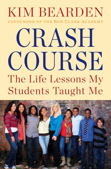 Crash Course : The Life Lessons My Students Taught Me