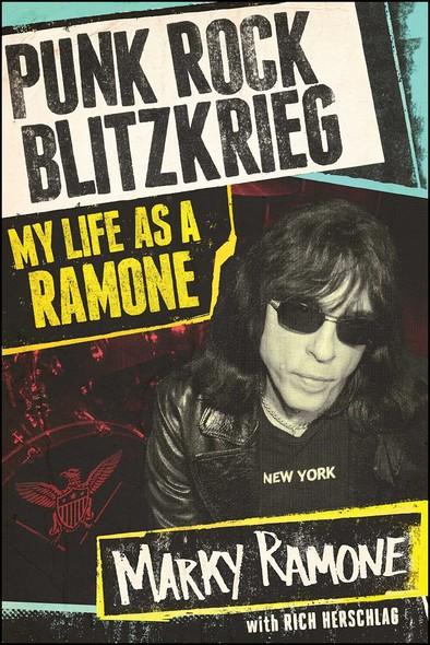 Punk Rock Blitzkrieg : My Life as a Ramone