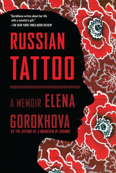 Russian Tattoo : A Memoir