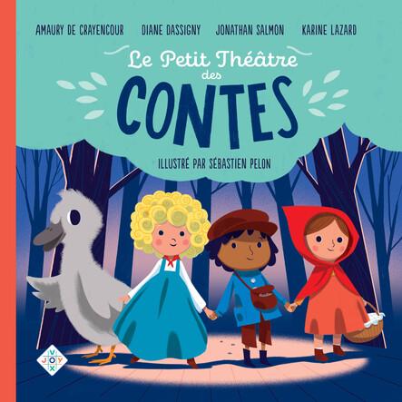 Le petit théâtre des contes : Boucle d'Or - Le Vilain Petit Canard - Le Petit Chaperon rouge - Le Petit Poucet