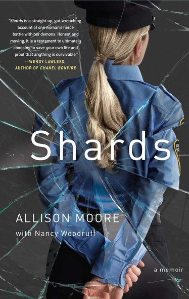 Shards : A Young Vice Cop Investigates Her Darkest Case of Meth Addiction—Her Own