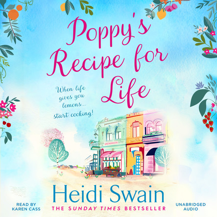 Poppy's Recipe for Life : Treat yourself to the gloriously uplifting new book from the Sunday Times bestselling author!